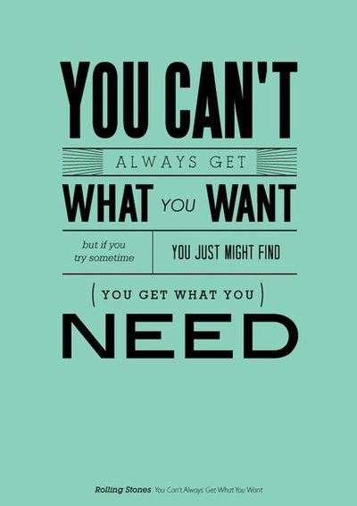 You get what you need